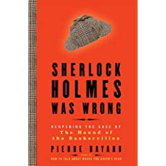 Sherlock Holmes Was Wrong  Reopening the Case of the Hound of the Baskervilles
