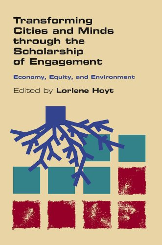 Transforming Cities and Minds through the Scholarship of Engagement: Economy, Equity, and Environment