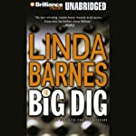 The Big Dig: Carlotta Carlyle #9 (       UNABRIDGED) by Linda Barnes Narrated by Bernadette Quigley