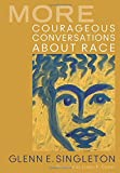 More Courageous Conversations About Race