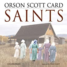 Saints (       UNABRIDGED) by Orson Scott Card Narrated by Emily Janice Card, Stefan Rudnicki, Paul Boehmer