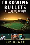 Throwing Bullets: A Tale of Two Pitchers Chasing the Dream