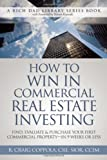 R Craig Coppola How to Win in Commercial Real Estate Investing: Find, Evaluate & Purchase Your First Commercial Property - In 9 Weeks or Less
