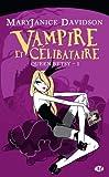 Queen Betsy, tome 1 : Vampire et c�libataire par Davidson