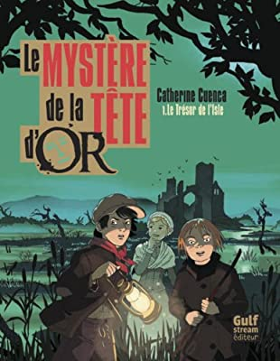 Le mystère de la Tête d'Or, Tome 1 : Le Trésor de l'isle de Catherine Cuenca