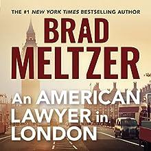 An American Lawyer in London | Livre audio Auteur(s) : Brad Meltzer Narrateur(s) : Brad Meltzer