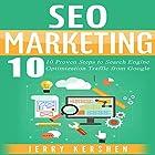 SEO Marketing: 10 Proven Steps to Search Engine Optimization Traffic from Google Hörbuch von Jerry Kershen Gesprochen von: Michael Springer