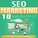 SEO Marketing: 10 Proven Steps to Search Engine Optimization Traffic from Google | Jerry Kershen