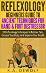 Reflexology: Beginners Guide To Ancie...