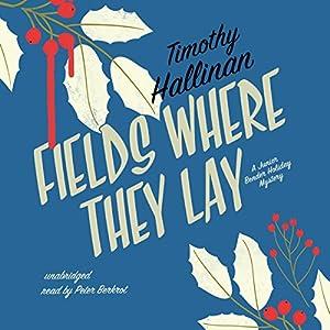 Fields Where They Lay: The Junior Bender Mysteries, Book 6 Hörbuch von Timothy Hallinan Gesprochen von: Peter Berkrot