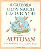 Sam Mcbratney Guess How Much I Love You in the Autumn