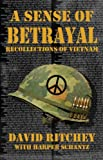 A Sense of Betrayal: Recollections of Vietnam