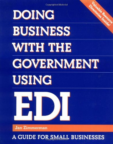 Doing Business with the Government Using EDI: A Guide for Small Businesses (Communications)
