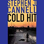 Cold Hit (       UNABRIDGED) by Stephen J. Cannell Narrated by Scott Brick