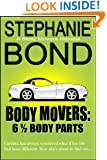 6 1/2 Body Parts (A Body Movers Novel)