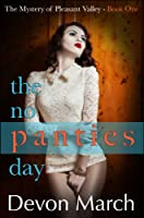 The No Panties Day (The Mystery of Pleasant Valley - Book 1) (English Edition)