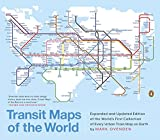 Transit Maps of the World: Expanded and Updated Edition of the Worlds First Collection of Every Urban Train Map on Earth