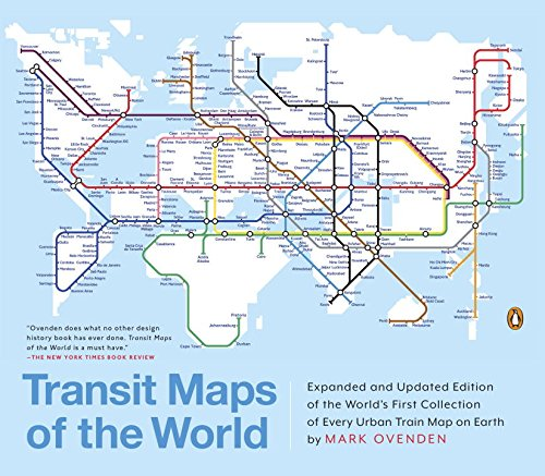 Transit Maps Of The World - Revised Edition