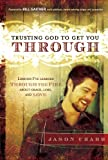 img - for Trusting God to Get You Through: How to Trust God through the Fire-Lessons I've Learned about Grace, Loss, and Love book / textbook / text book