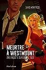 Meurtre à Westmount : une enquête de Russell Teed par David
