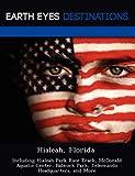 Hialeah, Florida: Including Hialeah Park Race Track, McDonald Aquatic Center, Babcock Park, Telemundo Headquarters, and More