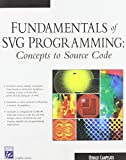 img - for Fundamentals of SVG Programming: Concepts to Source Code (Charles River Media Graphics) book / textbook / text book