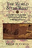 The World and the West: The European Challenge and the Overseas Response in the Age of Empire (0521890543) by Philip D. Curtin