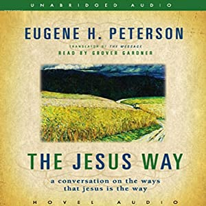 Jesus Way: A Conversation on the Ways that Jesus is the Way | [Eugene H. Peterson]
