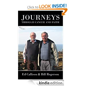 Journeys through Cancer and Faith Bill Rogerson and Ed Callison
