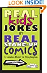 Real Kids' Jokes by Real Stand-Up Comics