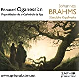 Edouard Organessian Brahms: Complete Works For Organ (Edouard Organessian) (Saphir Productions: LVC 1133)