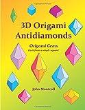 3D Origami Antidiamonds (1484003519) by Montroll, John
