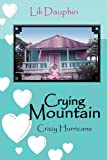 Crying Mountain - Crazy Hurricane (Second Edition) Hard Cover (Crying Mountain)
