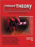 Fretboard Theory: Complete Guitar Theory Including Scales, Chords, Progressions, Modes, Song Application and More. (English Edition)