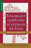 Una mujer conforme al corazón de Dios: Devocionario (Spanish Edition)