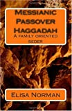 img - for Messianic Passover Haggadah: A family oriented seder book / textbook / text book