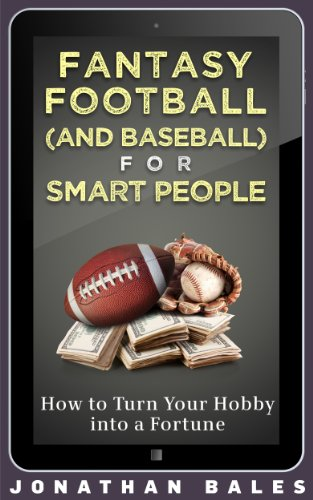 Fantasy Football (and Baseball) for Smart People cover