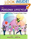 The Persona Lifecycle: Keeping People in Mind Throughout Product Design (Interactive Technologies)