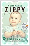 A Girl Named Zippy: Growing Up Small in Mooreland, Indiana (0767915054) by Haven Kimmel