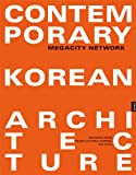 Contemporary Korean Architecture: Megacity Network
