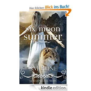 Six Moon Summer (Seasons of the Moon, Book 1)