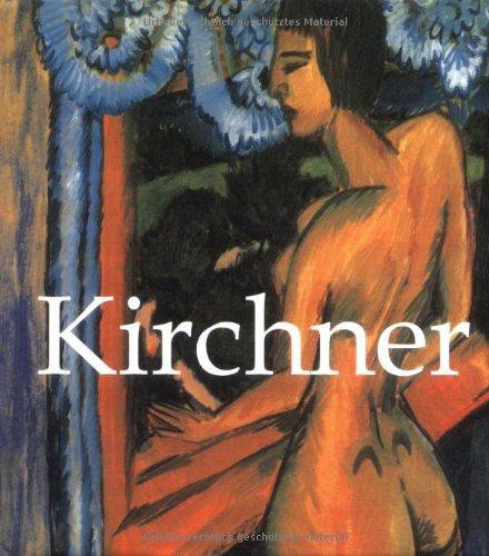 Kirchner: Ernst Ludwig Kirchner 1880-1938
