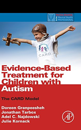 Evidence-Based Treatment for Children with Autism: The CARD Model (Practical Resources for the Mental Health Professional) (Child Models compare prices)