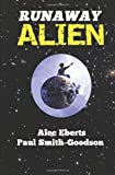 Runaway Alien: A Science Fiction Adventure For Kids