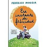 Ese instante de felicidad (Spanish Edition)