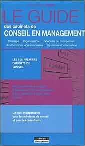 Le guide des cabinets de conseil en management (French Edition