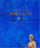 Charles Bragg: The Works! A Retrospective (0764910280) by Alan Bisbort