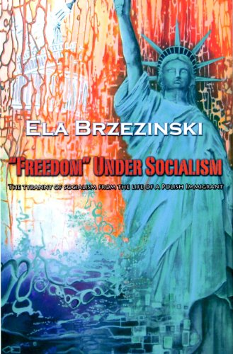 """Freedom"" Under Socialism: Ela Brzezinski: 9780615605296: Amazon.com: Books"