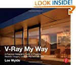 V-Ray My Way: A Practical Designer's...