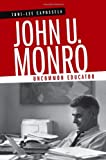 img - for John U. Monro: Uncommon Educator (Southern Biography Series) book / textbook / text book